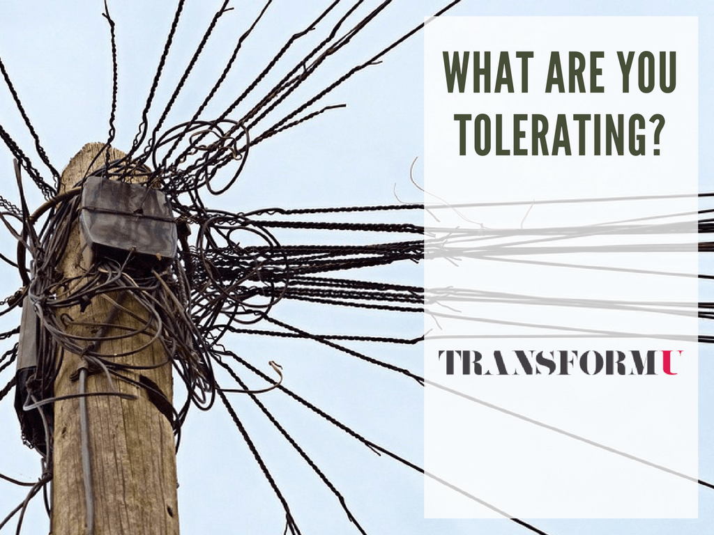 How to Eliminate Tolerations and Upgrade Your Life - Transform University