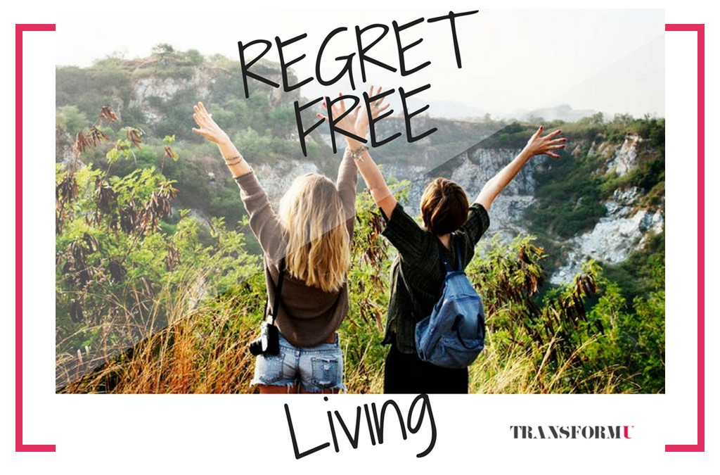 6 Steps to Living a Life with No Regrets