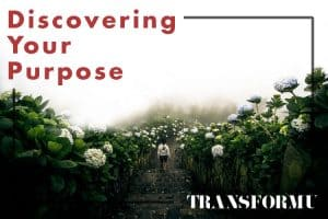 3 Best Ways to Discover Your True Calling in Life - Transform University Blog