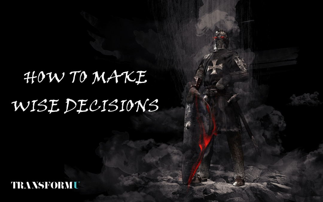 How to Make Wise Decisions: Lessons from an Ancient Knight Templar